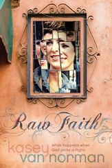 Book Review: Raw Faith by Kasey Van Norman